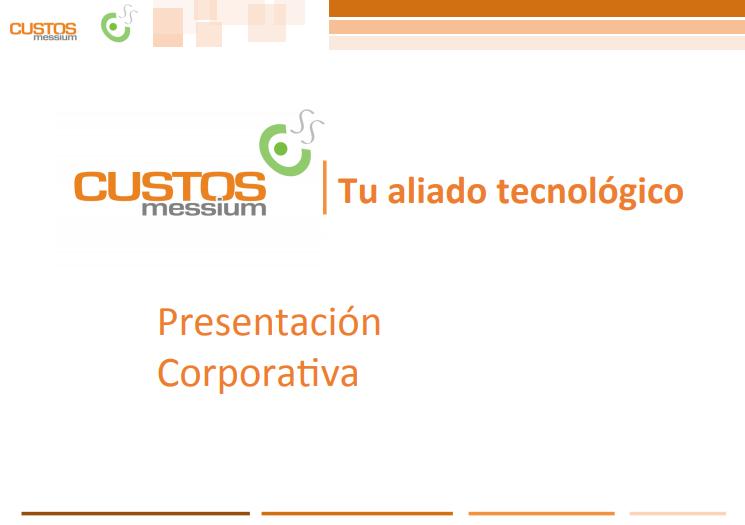 Presentación CUSTOS messium